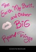 The Earth, My Butt, and Other Big Round Things